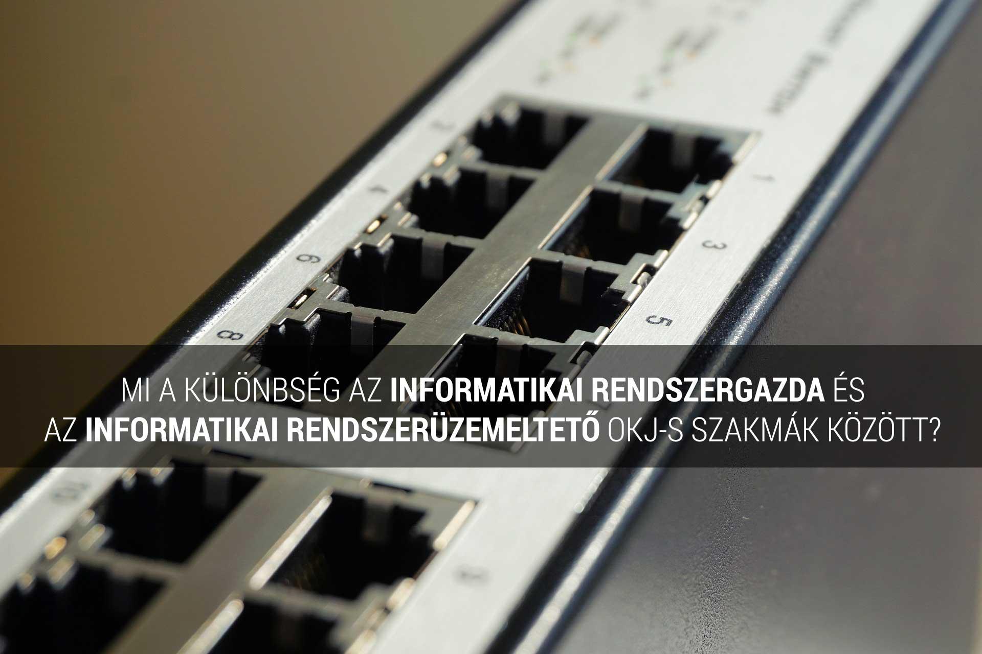 Informatikai rendszerüzemeltető OKJ