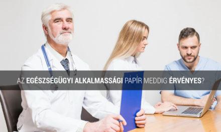 Az egészségügyi alkalmassági papír meddig érvényes?