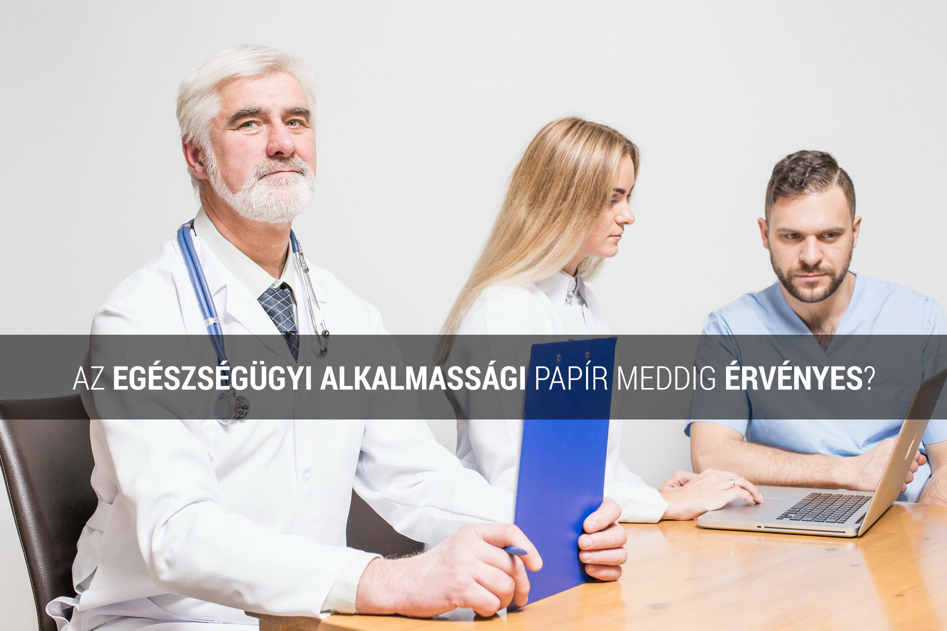 egészségügyi alkalmassági érvényessége