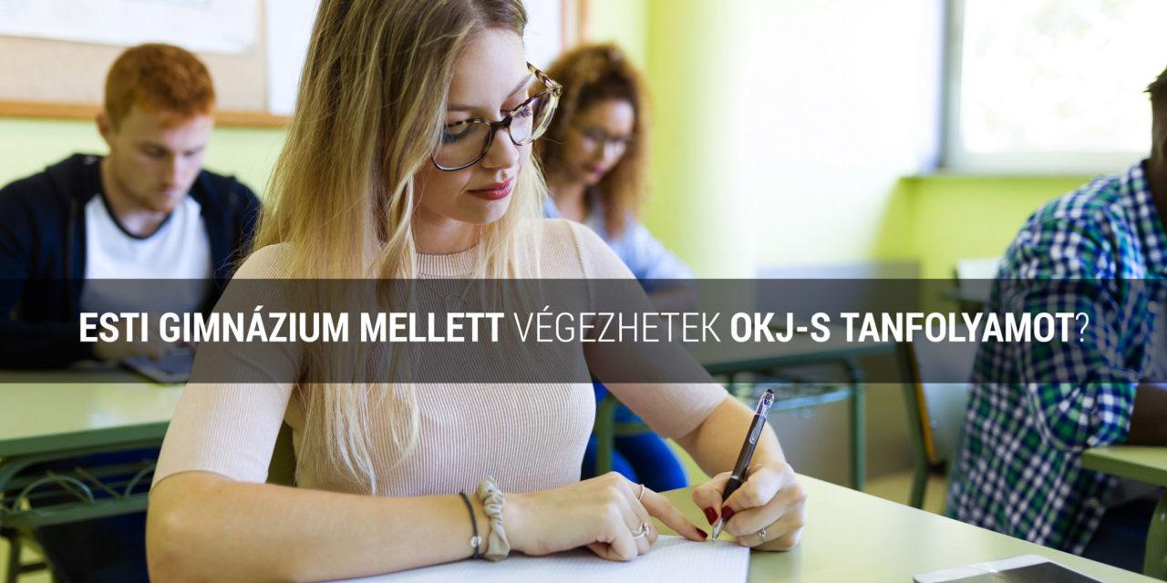 Esti gimnázium mellett végezhetek OKJ-s tanfolyamot?