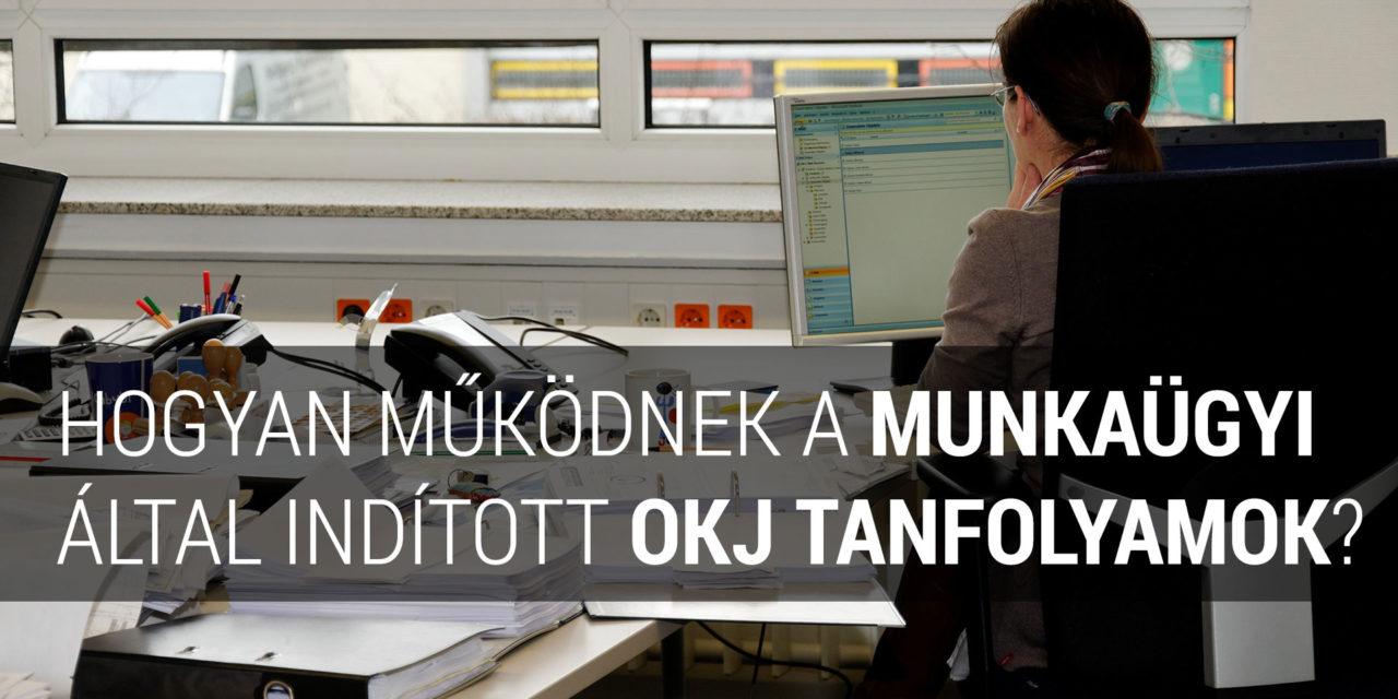Hogyan működnek a munkaügyi által indított OKJ tanfolyamok?